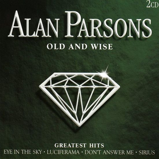 Alan Parsons - Old And Wise (Greatest Hits) (2004)
