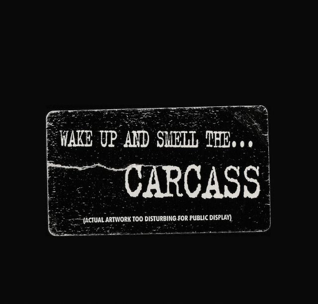 Wake up and Smell the... Carcass (1996)