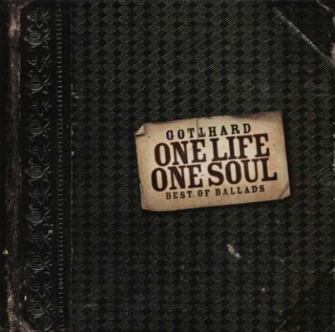 Gotthard - One Life One Soul - Best of Ballads (2002)