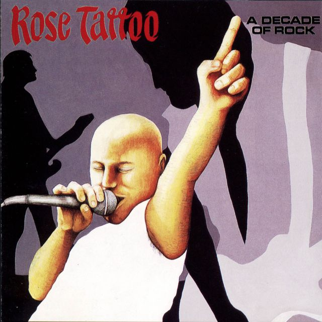 Rose Tattoo - A Decade of Rock (1986)