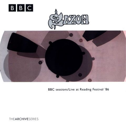 Saxon - BBC Sessions / Live at Reading Festival '86 (1998)