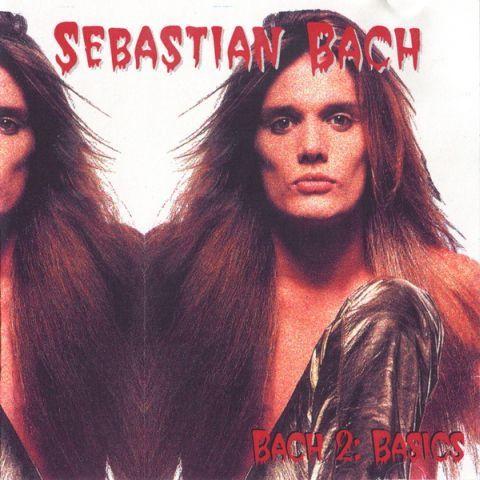 Sebastian Bach - Bach 2: Basics (2001)