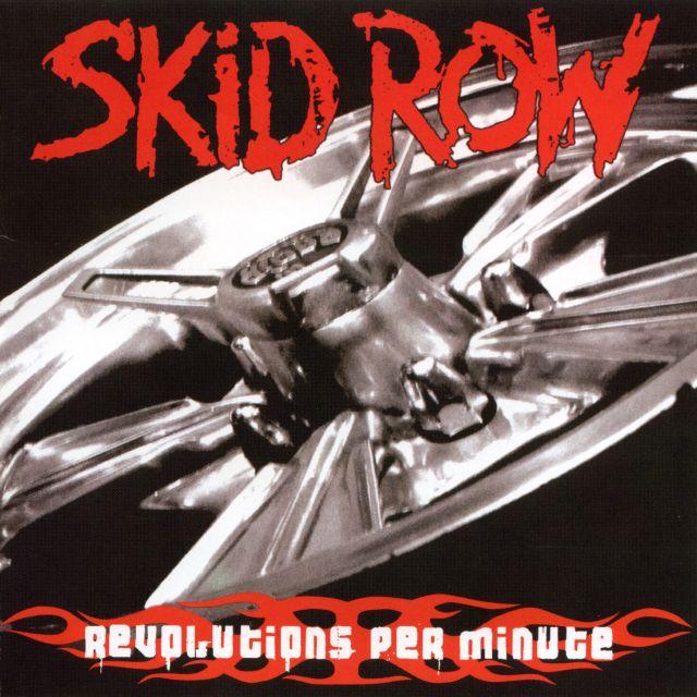 Revolutions per Minute (2006) - Skid Row