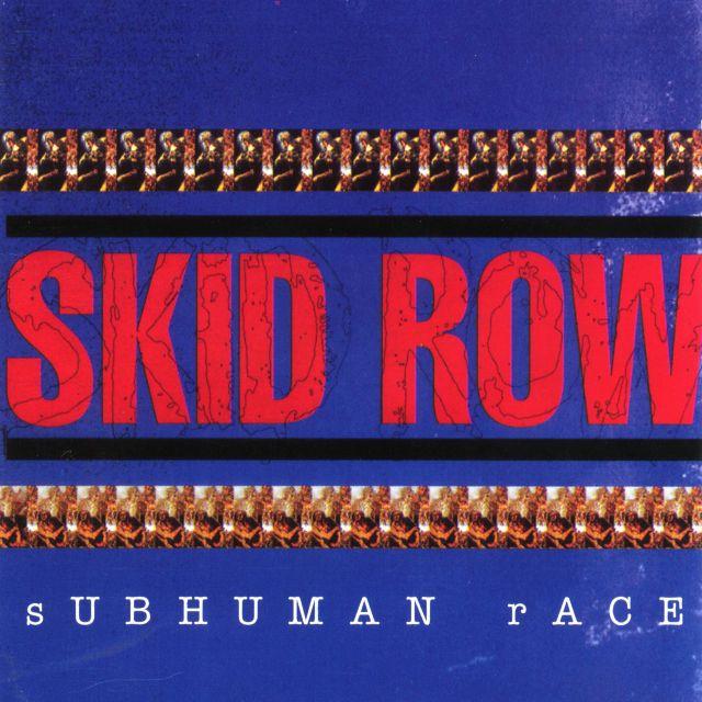 Subhuman Race (1995) - Skid Row