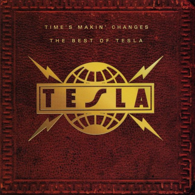 Time's Makin' Changes – The Best of Tesla (1995)