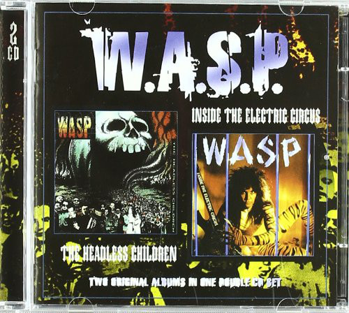 W.A.S.P. - The Headless Children / Inside The Electric Circus (2003)