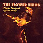 The Flower Kings - Live in New York - Official Bootleg (2002)
