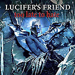 Lucifer's Friend - Too Late To Hate (2016)