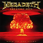 Megadeth - Greatest Hits: Back to the Start (2005)