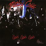 Mötley Crüe - Girls, Girls, Girls (1987)