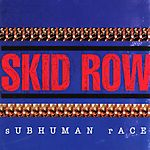 Subhuman Race (1995) - Skid Row