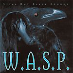 W.A.S.P. - Still Not Black Enough (1995)